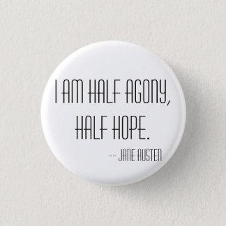 Half agony, half hope pinback button