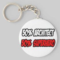 Half Architect...Half Superhero Basic Round Button Keychain