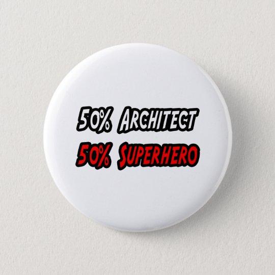 Half Architect Half Superhero Button