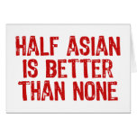 Half Asian Cards