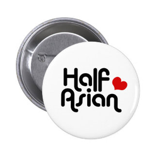 Half Asian Pinback Button