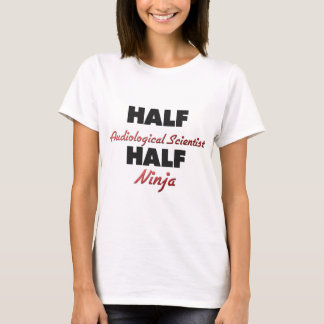 Half Audiological Scientist Half Ninja T-Shirt