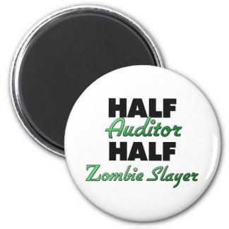 Half Auditor Half Zombie Slayer Refrigerator Magnet