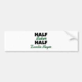 Half Baker Half Zombie Slayer Car Bumper Sticker
