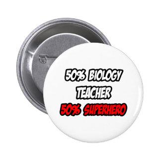 Half Biology Teacher...Half Superhero Buttons