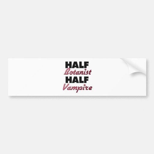 Half Botanist Half Vampire Car Bumper Sticker