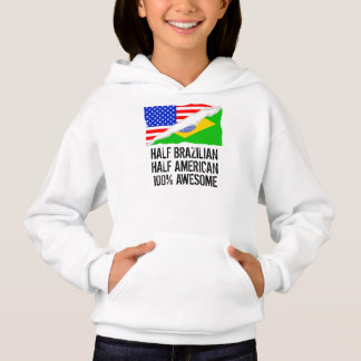 Half Brazilian Half American Awesome Hoodie