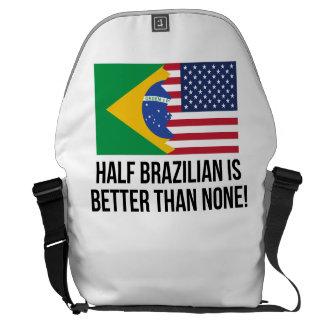 Half Brazilian Is Better Than None Messenger Bag