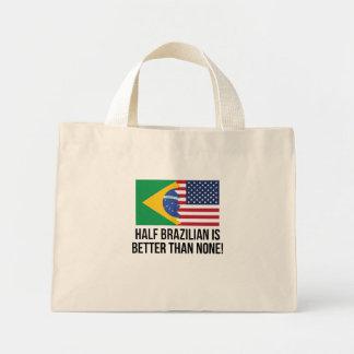 Half Brazilian Is Better Than None Mini Tote Bag