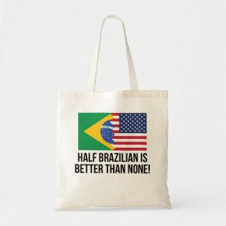 Half Brazilian Is Better Than None Tote Bag