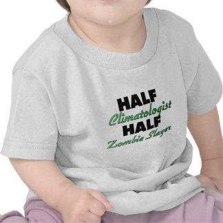 Half Climatologist Half Zombie Slayer Tee Shirts