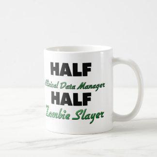 Half Clinical Data Manager Half Zombie Slayer Classic White Coffee Mug