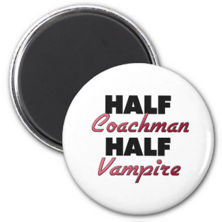Half Coachman Half Vampire 2 Inch Round Magnet