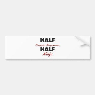 Half Computer Programmer Half Ninja Car Bumper Sticker