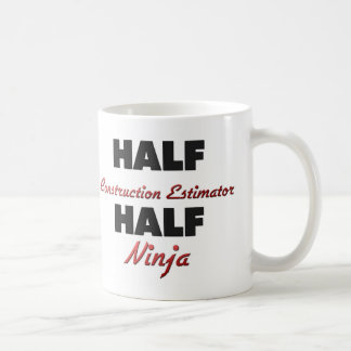 Half Construction Estimator Half Ninja Coffee Mug
