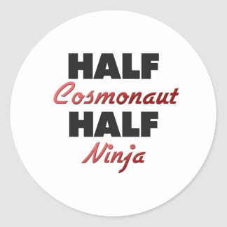 Half Cosmonaut Half Ninja Round Stickers