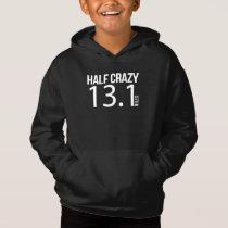 Half Crazy 13.1 Miles Half Marathon Running Design Hoodie