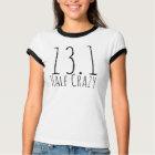 Half crazy 13.1 T-Shirt