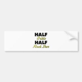 Half Critic Half Rock Star Bumper Sticker