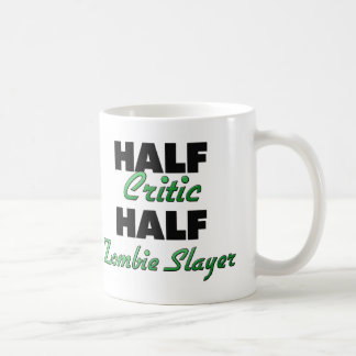 Half Critic Half Zombie Slayer Classic White Coffee Mug