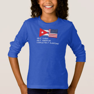Half Cuban Completely Awesome T-Shirt
