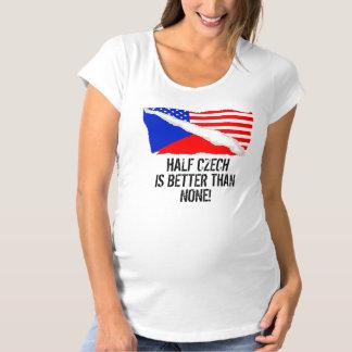 Half Czech Is Better Than None Maternity T-Shirt