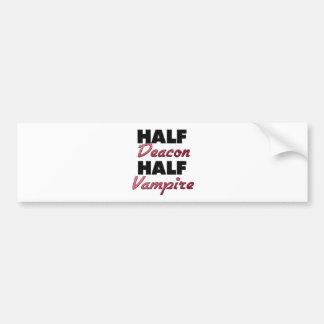 Half Deacon Half Vampire Car Bumper Sticker