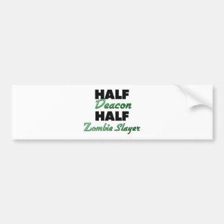Half Deacon Half Zombie Slayer Car Bumper Sticker