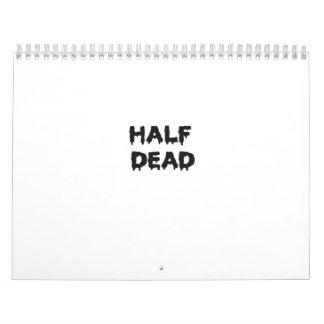 half dead calendars