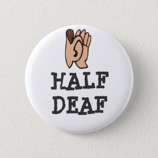 Half Deaf Badge Button