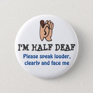 hALF DEAF Button