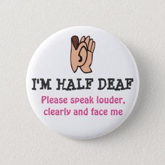 hALF DEAF Pinback Button