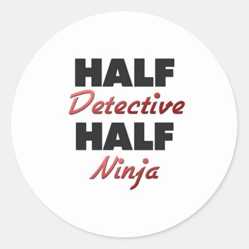 Half Detective Half Ninja Classic Round Sticker