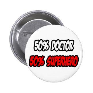 Half Doctor...Half Superhero 2 Inch Round Button