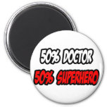 Half Doctor...Half Superhero Refrigerator Magnet