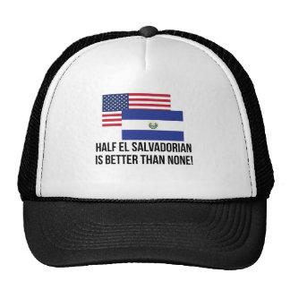 Half El Salvadorian Is Better Than None Trucker Hat