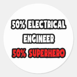Half Electrical Engineer ... Half Superhero Classic Round Sticker
