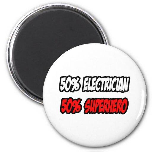Half Electrician...Half Superhero Refrigerator Magnet
