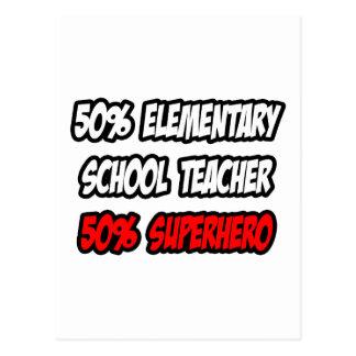 Half Elementary School Teacher...Half Superhero Postcard