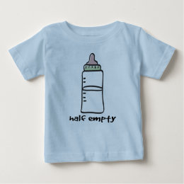 Half Empty - A Funny Baby T-Shirt