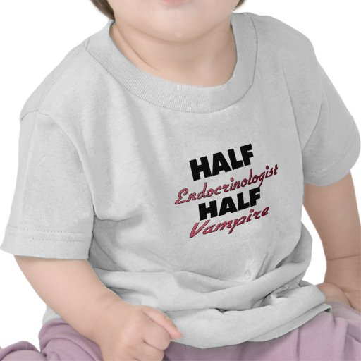 Half Endocrinologist Half Vampire Tshirt