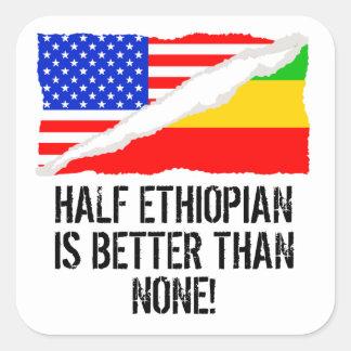 Half Ethiopian Is Better Than None Square Sticker