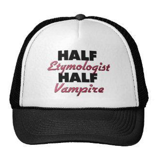 Half Etymologist Half Vampire Trucker Hats
