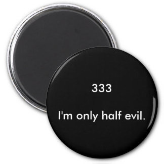 Half Evil Magnet