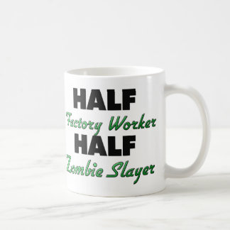 Half Factory Worker Half Zombie Slayer Coffee Mug