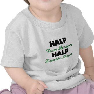 Half Farm Manager Half Zombie Slayer Tees