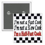 Half-Fast Cook 2 Inch Square Button