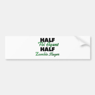 Half Fbi Agent Half Zombie Slayer Car Bumper Sticker