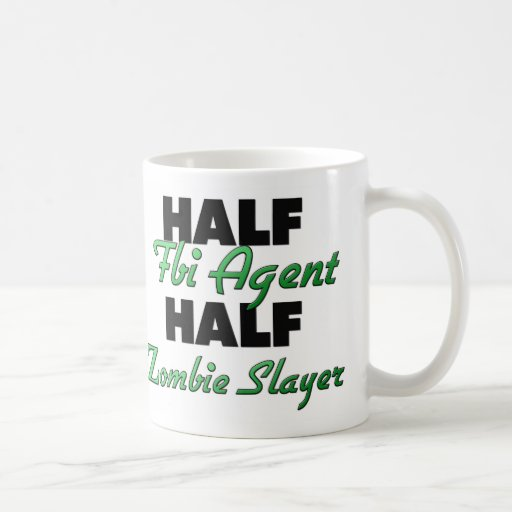 Half Fbi Agent Half Zombie Slayer Classic White Coffee Mug