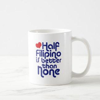 Half Filipino ... Mug